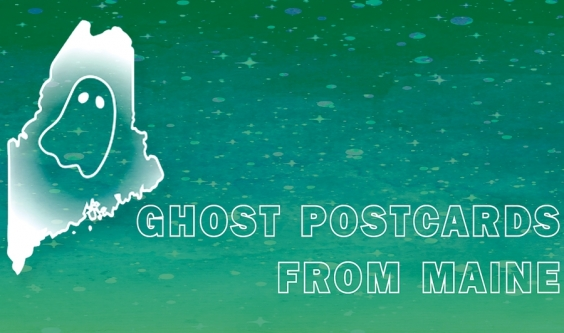 Scary stories to be told in the dark – 'Ghost Postcards from Maine'