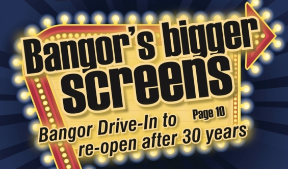 Bangor's bigger screens