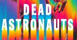 The dimensional dynamism of 'Dead Astronauts'