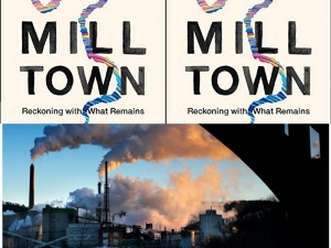 Fill your paper with the breathings of your heart - Talking 'Mill Town' with Kerri Arsenault