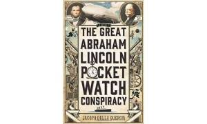 'The Great Abraham Lincoln Pocket Watch Conspiracy'