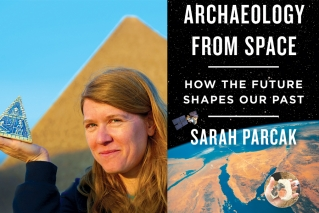Where past meets future: A conversation with Dr. Sarah Parcak