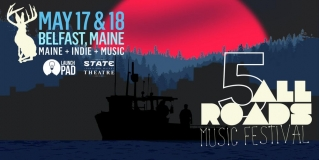 All Roads lead to Belfast once again: Five great years of Maine music