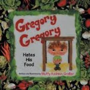 Gregory, Gregory Hates his Food'