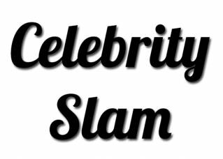 Celebrity Slam - April 16th, 2014