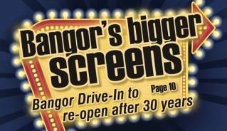 Bangor's bigger screens