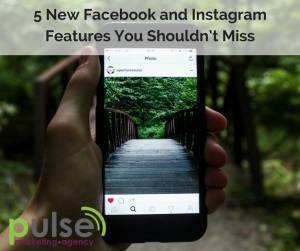 The Marketing Edge – 5 new Facebook and Instagram features you shouldn't miss
