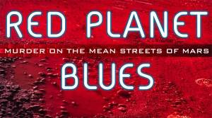 Mars noir  Red Planet Blues'