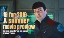 16 for 2016 - A summer movie preview