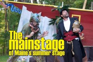 The mainstage of Maine's summer stage
