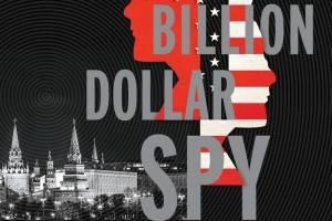 Authentic espionage – 'The Billion Dollar Spy'
