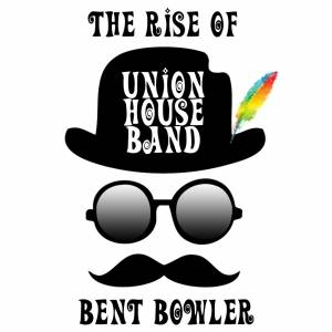 Union House Band – 'The Rise of Bent Bowler'