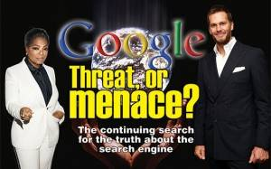 Google: Threat or Menace?